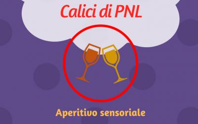 Calici di PNL: aperitivo sensoriale